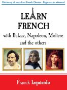 Learn French with Balzac, Napoleon, Moliere and the others - Franck Izquierdo - Kindle ebook Amazon